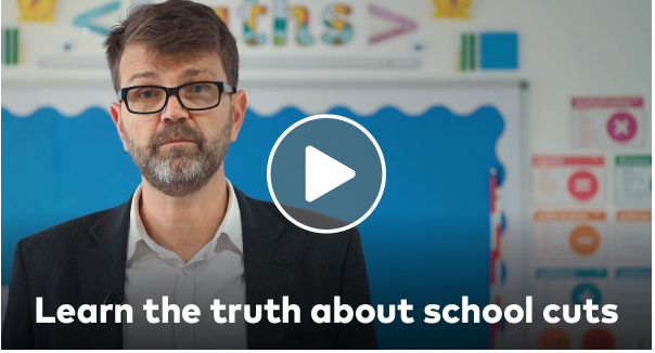 Learn the truth about school cuts