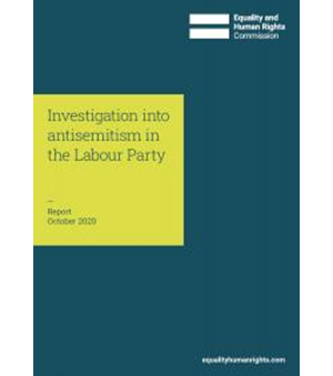 Equality and Human Rights Commission report into anti-semitism in the Labour Party.